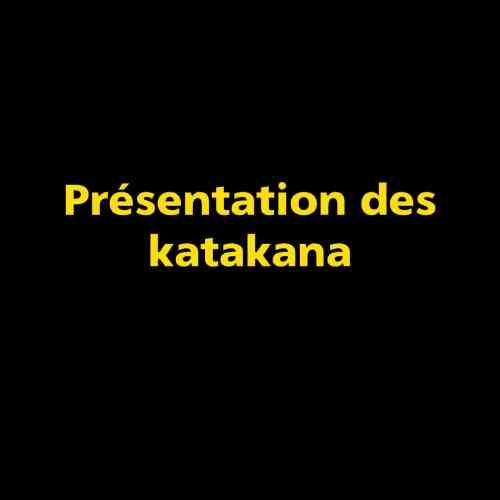 Présentation des katakana
